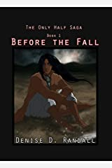 Before the Fall (The Only Half Saga Book 1) Kindle Edition