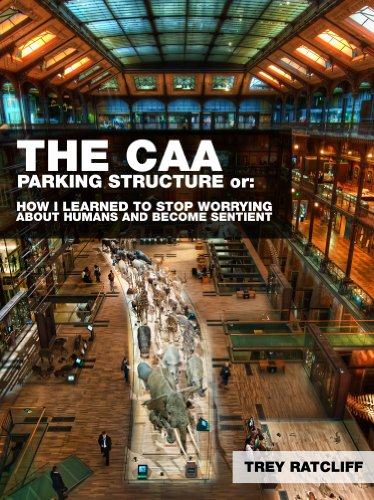 The CAA Parking Structure or: How I Learned to Stop Worrying About Humans and Become Sentient