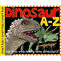 Deals on Dinosaur A-Z: For kids who really love dinosaurs! Hardcover