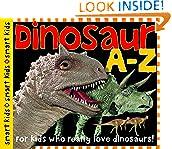 #7: Dinosaur A-Z: For kids who really love dinosaurs!