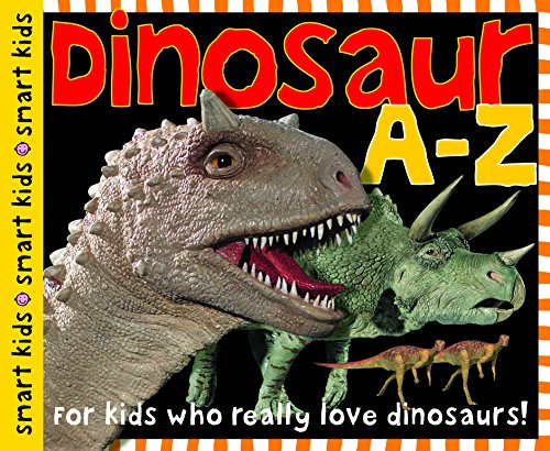 Dinosaur A-Z: For kids who really love ()