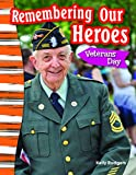 Remembering Our Heroes: Veterans Day (Social Studies Readers : Content and Literacy)