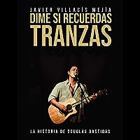 Dime Si Recuerdas - Tranzas : Una Aventura Musical (Spanish Edition)