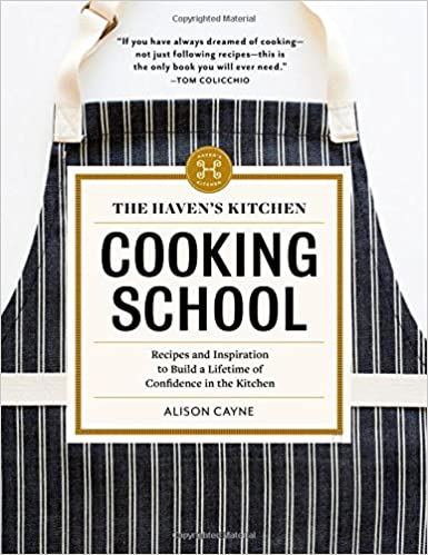 The Haven S Kitchen Cooking School Recipes And Inspiration To