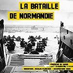 La bataille de Normandie (Les plus grandes batailles de l'Histoire) | Frédéric Garnier