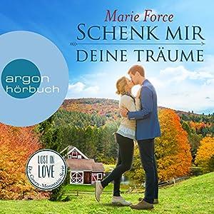 Schenk mir deine Träume (Lost in Love - Die Green-Mountain-Serie 4) Hörbuch
