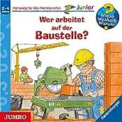Wer arbeitet auf der Baustelle? (Wieso? Weshalb? Warum? Junior)   Wolfgang Metzger, Andrea Erne