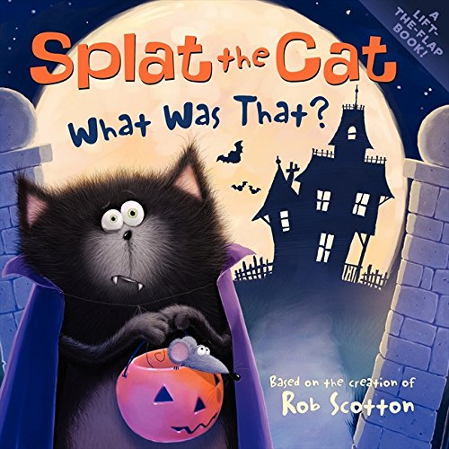 Splat the Cat: What Was That? (Good Halloween Books For Preschoolers)