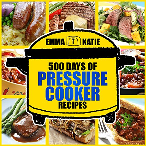 (500 Days of Pressure Cooker Recipes: A Pressure Cooker Cookbook with Over 500 Recipes For Electric Slow Pressure Instant Pot Cooking Meals and Healthy Lifestyle)
