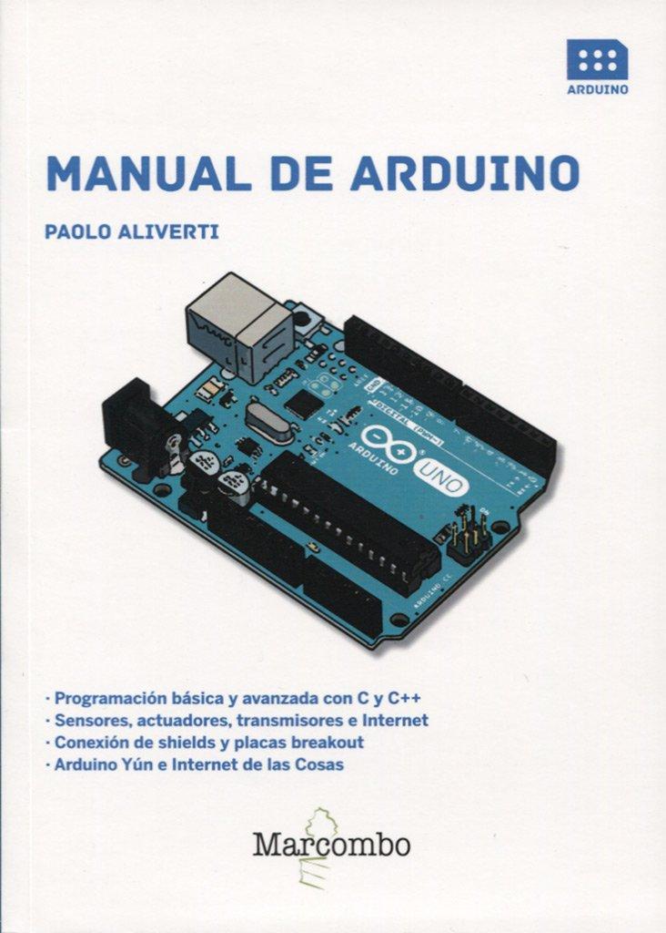 Manual de Arduino: 1: Amazon.es: Paolo Aliverti, EDIZIONI LSWR ...