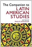 The Companion to Latin American Studies, Swanson, Philip, 0340806818