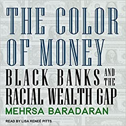 The Color of Money: Black Banks and the Racial Wealth Gap: Amazon.co ...