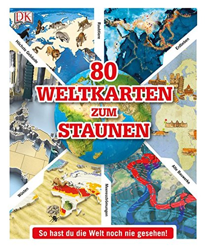 80 Weltkarten zum Staunen: So hast du die Welt noch nie gesehen! Gebundenes Buch – 1. September 2013 Dorling Kindersley 3831024138 Erde (Planet) Jugendsachbuch