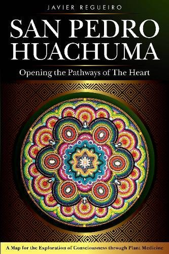 San Pedro Huachuma: Opening the Pathways of the - Pedro San Store