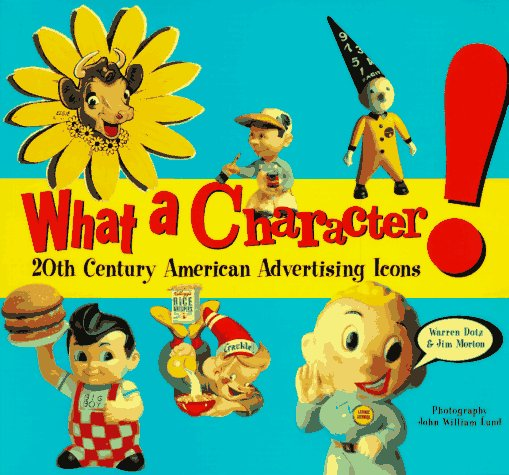 What a Character!: 20th Century American Advertising Icons