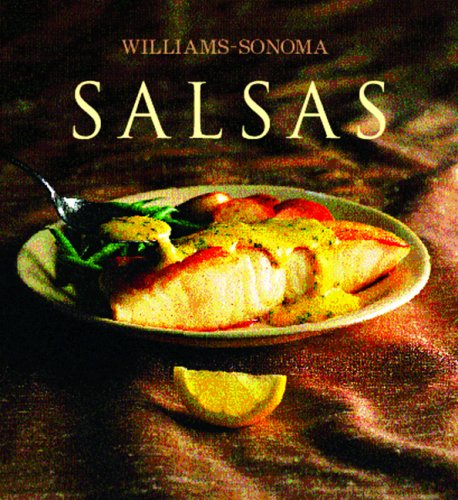 Salsas: Sauce, Spanish-Language Edition (Coleccion Williams-Sonoma) (Spanish Edition) by Brand: Degustis