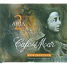 Vol. 2-Cafe Del Mar Aria