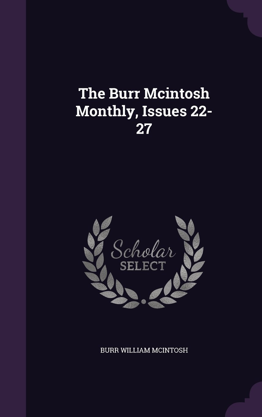 Download The Burr Mcintosh Monthly, Issues 22-27 ebook