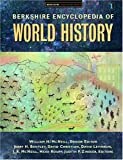 Berkshire Encyclopedia of World History, Jerry Bentley, William H. McNeill, David Christian, 0974309109