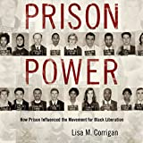 img - for Prison Power: How Prison Influenced the Movement for Black Liberation: Race, Rhetoric, and Media Series book / textbook / text book