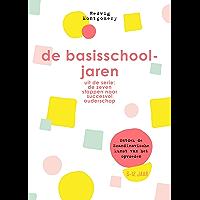 De basisschooljaren (De zeven stappen naar succesvol ouderschap)