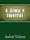 A Alma é Imortal