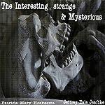 The Interesting, Strange & Mysterious | Jeffrey Jeschke