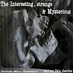 The Interesting, Strange & Mysterious