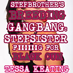 Stepbrother's Breeding Gangbang