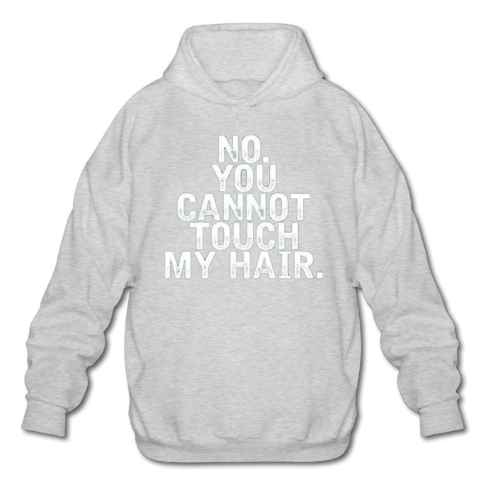 Mens Long Sleeve Cotton Hoodie NO YOU CANNOT TOUCH MY HAIR.png Sweatshirt