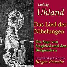 Das Lied der Nibelungen: Die Sage von Siegfried und den Burgundern Hörbuch von Ludwig Uhland Gesprochen von: Jürgen Fritsche