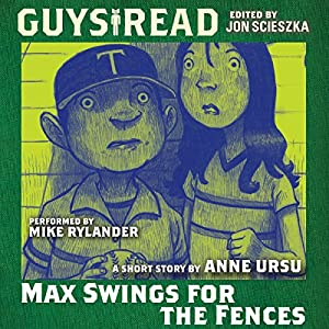 Guys Read: Max Swings for the Fences Audiobook