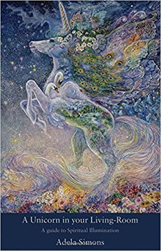 A Unicorn in your Living-Room: A guide to Spiritual Illumination