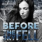 Before the Sky Fell (An Icarus Series Novella) | Aria Michaels