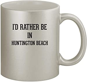 I'd Rather Be In HUNTINGTON BEACH - 11oz Silver Coffee Mug Cup, Silver
