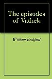 The episodes of Vathek