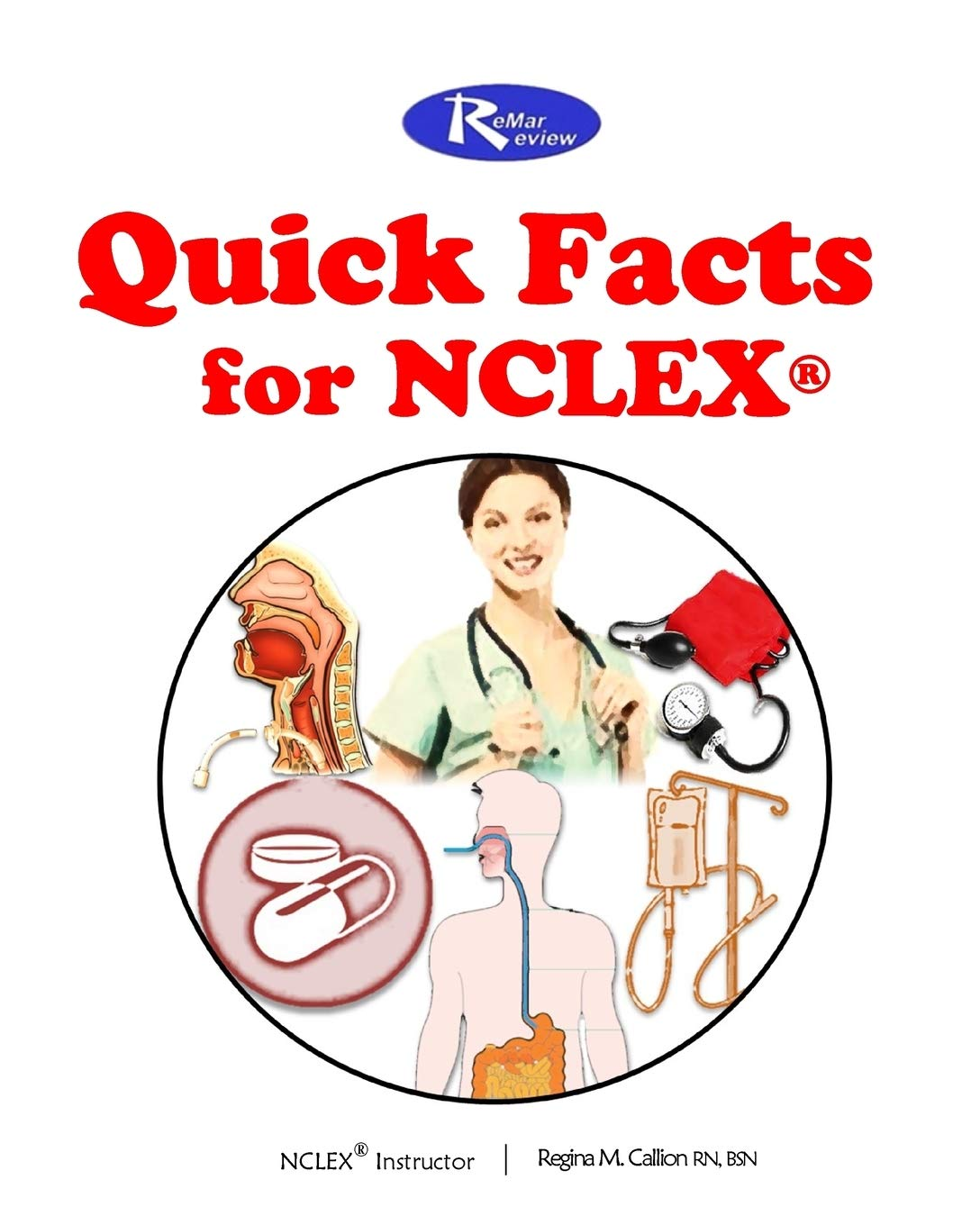 The ReMar Review Quick Facts for NCLEX: Regina M  Callion