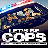 Let's Be Cops (Original Motion Picture Soundtrack)