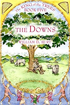 The Downs (King of the Trees Book 5) by [Burt, William D.]
