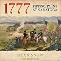 1777: Tipping Point at Saratoga Audiobook by Dean Snow Narrated by Bob Souer