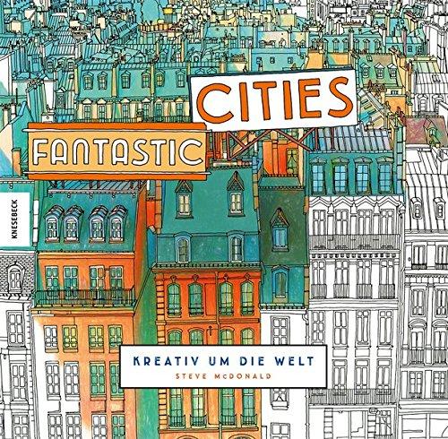 Fantastic Cities: Kreativ um die Welt