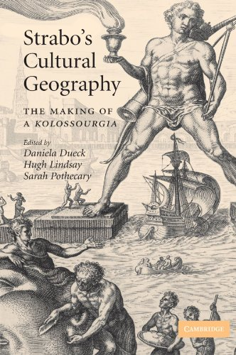 Strabo's Cultural Geography: The Making of a Kolossourgia