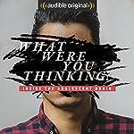 What Were You Thinking? | Dina Temple-Raston