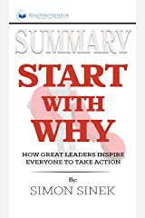 Summary of Start with Why: How Great Leaders Inspire Everyone to Take Action by Simon Sinek Hardcover