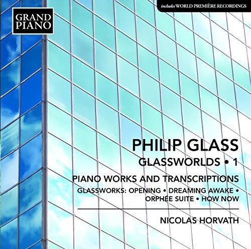 Glass:Glassworlds Vol. 1 [Nicolas Horvath] [GRAND PIANO: GP677] By Nicolas Horvath ,Philip Glass (Composer),None (Conductor) - 2015 Glasses Popular