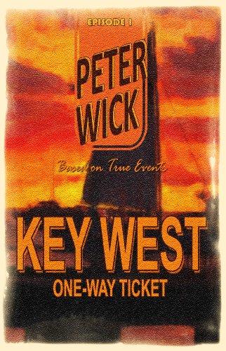 Key West: One-Way Ticket - Episode 1 (Key West Companion Series)