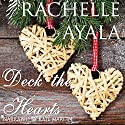 Deck the Hearts: A Christmas Creek Romance, Book 1 Audiobook by Rachelle Ayala Narrated by Kate Marcin