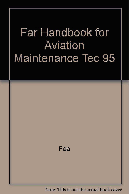 Far Handbook for Aviation Maintenance Tec 95