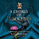 A Chorus of Innocents: The Sir Robert Carey Mysteries, Book 7 Hörbuch von P. F. Chisholm Gesprochen von: Derek Perkins