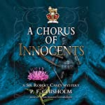 A Chorus of Innocents: The Sir Robert Carey Mysteries, Book 7 | P. F. Chisholm